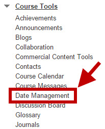 The Date Management tool is located under the Course Tools in the Control Panel.